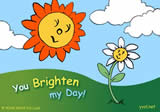 You Brighten my Day